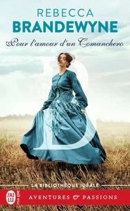 Rebecca Brandewyne - Pour l'amour d'un Comanchero.