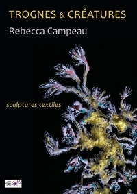 Rebecca Campeau - Trognes & créatures - Sculptures textiles.