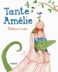 Rebecca Cobb - Tante Amélie.