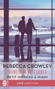 Rebecca Crowley et Tiphaine Scheuer - Secrets de vestaire (Petit imprévu à Miami).