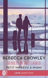 Rebecca Crowley et Tiphaine Scheuer - Secrets de vestiaires - Petit imprévu à Miami.