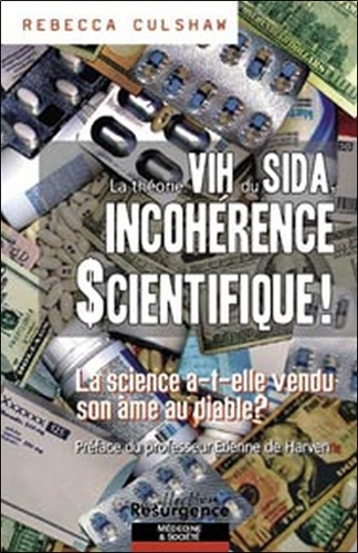 Rebecca Culshaw - La théorie VIH du SIDA, incohérence scientifique! - La science a-t-elle vendu son âme au diable?.