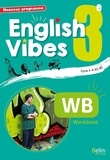 Rebecca Dahm et Blandine Chateauneuf - English Vibes 3e A2, B1 - Workbook.