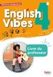 Rebecca Dahm et Maxime Garrigou - English Vibes 4e A2, B1 - Livre du professeur.