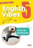 Rebecca Dahm et Carine Marty - English Vibes 5e A2, B1 - Livre du professeur.