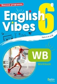 Rebecca Dahm et Blandine Chateauneuf - English Vibes 6e A1-A2 - Workbook.