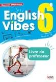 Rebecca Dahm et Blandine Chateauneuf - English Vibes 6e A1>A2 - Livre du professeur.