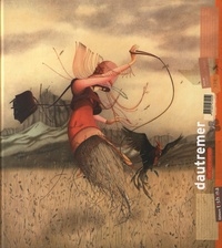 Rébecca Dautremer - Dautremer (et vice-versa) - Artbook.