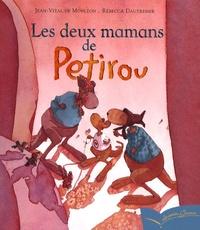 Rébecca Dautremer et Jean-Vital de Monléon - Les deux mamans de Petirou.