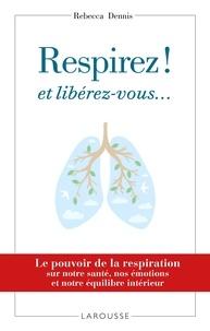 Alixetmika.fr Respirez! et libérez-vous... - Le pouvoir de la respiration sur notre santé, nos émotions et notre équilibre intérieur Image