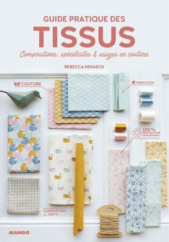 Guide pratique des tissus. Compositions, spécificités & usages en couture