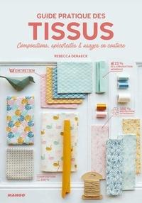 Rebecca Deraeck - Guide pratique des tissus - Compositions, spécificités et usages en couture.