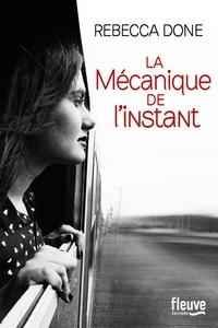 Rebecca Done - La mécanique de l'instant.