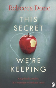 Rebecca Done - This Secret We're Keeping.