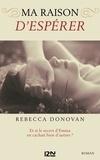 Rebecca Donovan - Ma raison d'espérer.