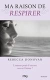 Rebecca Donovan - Ma raison de... Tome 3 : Ma raison de respirer.