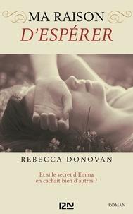 Rebecca Donovan - Ma raison de... Tome 2 : Ma raison d'espérer.