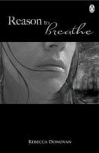 Rebecca Donovan - The Breathing Series 1. Reason to Breathe.