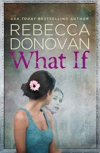Rebecca Donovan - What If.