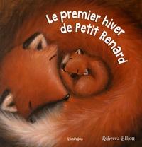 Rebecca Elliott - Le premier hiver de Petit Renard.
