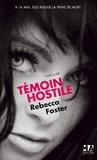 Rebecca Forster - Témoin hostile.