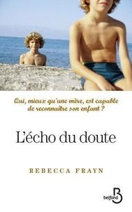 Rebecca Frayn - L'écho du doute.