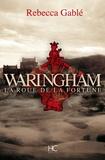 Rebecca Gablé - Waringham Tome 1 : La roue de la fortune.