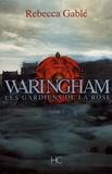 Rebecca Gablé - Waringham Tome 2 : Les gardiens de la rose.