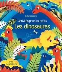 Rebecca Gilpin et Erica Harrison - Les dinosaures - Avec autocollants.