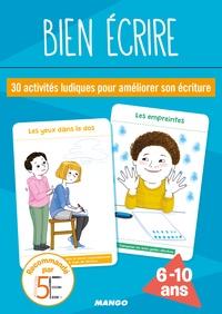 Rébecca Gontier et Yvette Aboukrat - Bien écrire - 30 activités ludiques pour améliorer son écriture.