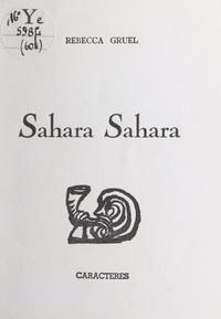 Rebecca Gruel et Serge Brindeau - Sahara Sahara.