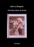 Rebecca Hampton - Nouvelles lettres de là-bas.