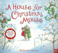 Rebecca Harry - A house for Christmas Mouse.