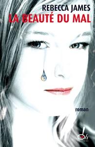 Rebecca James - La beauté du mal.