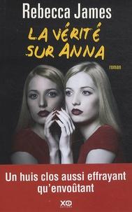 Rebecca James - La vérité sur Anna.