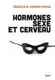 Rebecca Jordan-Young - Hormones, sexe et cerveau.