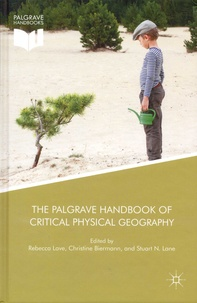 Rebecca Lave et Christine Biermann - The Palgrave Handbook of Critical Physical Geography.