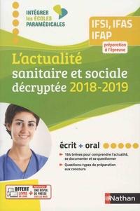 Rébecca Lioubchansky et Isabelle Pichon - L'actualité sanitaire et sociale décryptée IFSI, IFAS, IFAP - Préparation à l'épreuve, écrit + oral.