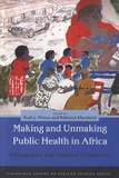 Rebecca Marsland et Ruth J Prince - Making and Unmaking Public Health in Africa - Ethnographic and Historicall Perspectives.