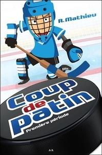 Rébecca Mathieu - Coup de patin Tome 1 : Première période.