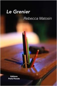 Rebecca Matosin et  Éditions Porta Piccola - Le Grenier - Comédie.