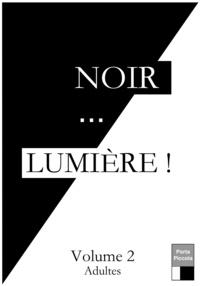 Rebecca Matosin et Florence Delorme - Noir... LUMIÈRE ! Volume 2 - 8 pièces de théâtre pour adultes.