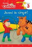Rebecca Moeller et Eric Sévigny - Jouons au cirque !.