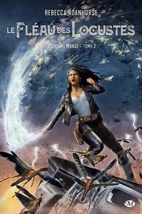 Rebecca Roanhorse - Le sixième monde Tome 2 : Le Fléau des locustes.