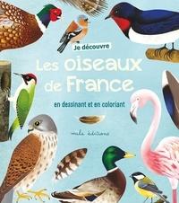 Rebecca Roméo et Anne Baudier - Je découvre les oiseaux de France en dessinant et en coloriant.
