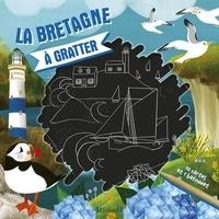 Rebecca Roméo - La Bretagne à gratter - Avec 10 cartes et 1 bâtonnet.