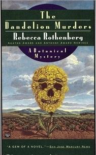 Rebecca Rothenberg - Dandelion Murders.