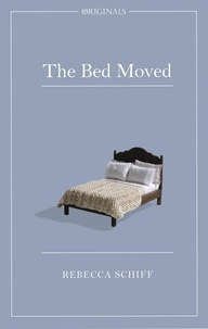 Rebecca Schiff - The Bed Moved - A John Murray Original.