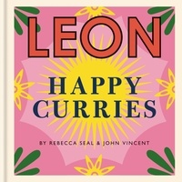 Rebecca Seal et John Vincent - Happy Leons: Leon Happy Curries.