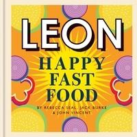 Rebecca Seal et John Vincent - Happy Leons: Leon Happy  Fast Food.